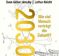 Neuveröffentlichung: 2030: Wie viel Mensch verträgt die Zukunft?